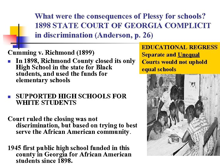 What were the consequences of Plessy for schools? 1898 STATE COURT OF GEORGIA COMPLICIT