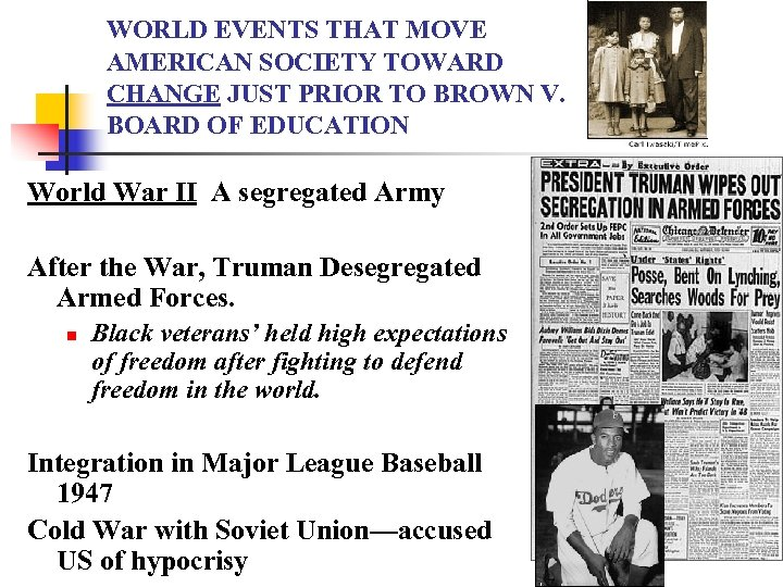WORLD EVENTS THAT MOVE AMERICAN SOCIETY TOWARD CHANGE JUST PRIOR TO BROWN V. BOARD
