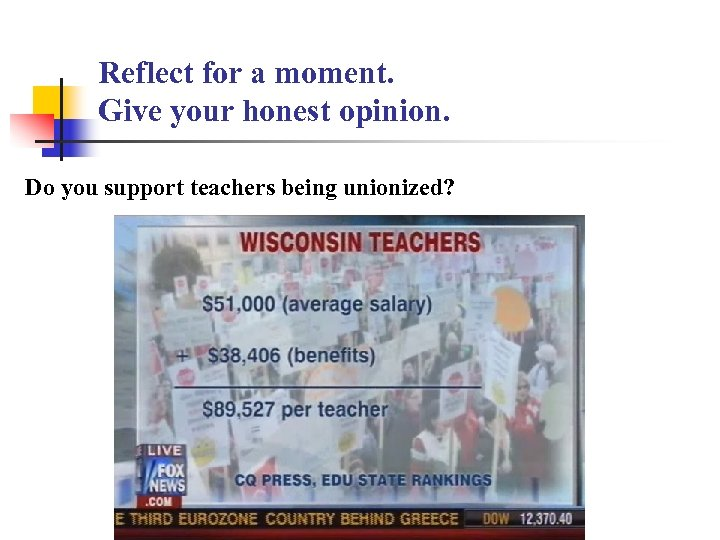 Reflect for a moment. Give your honest opinion. Do you support teachers being unionized?