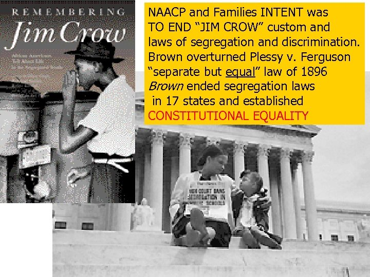 "NAACP and Families INTENT was TO END ""JIM CROW"" custom and laws of segregation"