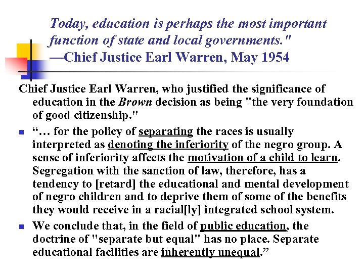 Today, education is perhaps the most important function of state and local governments.