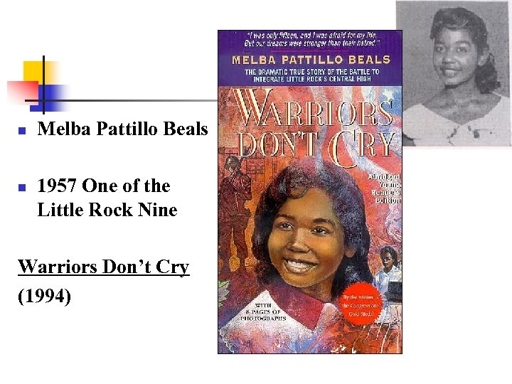 n n Melba Pattillo Beals 1957 One of the Little Rock Nine Warriors Don't