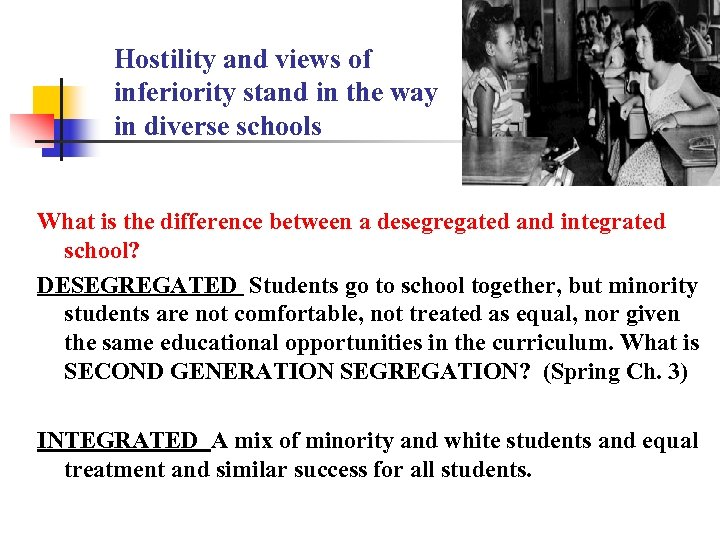 Hostility and views of inferiority stand in the way in diverse schools What is