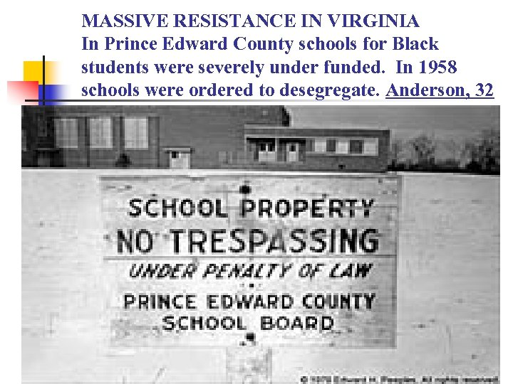 MASSIVE RESISTANCE IN VIRGINIA In Prince Edward County schools for Black students were severely