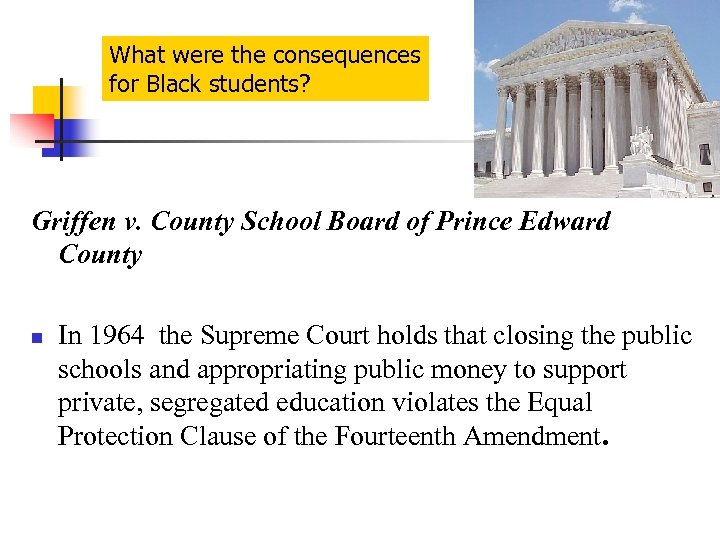What were the consequences for Black students? Griffen v. County School Board of Prince