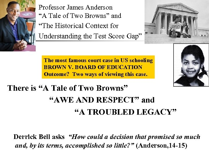 "Professor James Anderson ""A Tale of Two Browns"" and ""The Historical Context for Understanding"