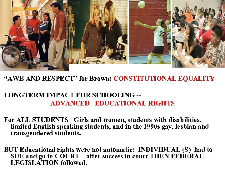 """AWE AND RESPECT"" for Brown: CONSTITUTIONAL EQUALITY LONGTERM IMPACT FOR SCHOOLING -- ADVANCED"