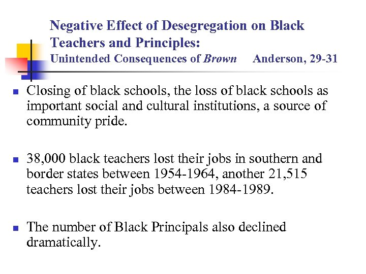 Negative Effect of Desegregation on Black Teachers and Principles: Unintended Consequences of Brown Anderson,