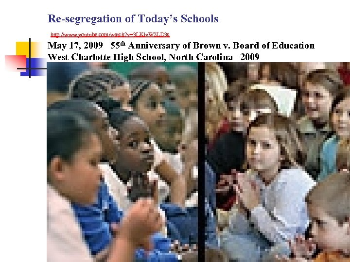 Re-segregation of Today's Schools http: //www. youtube. com/watch? v=3 LKlv. W 2 LD 3