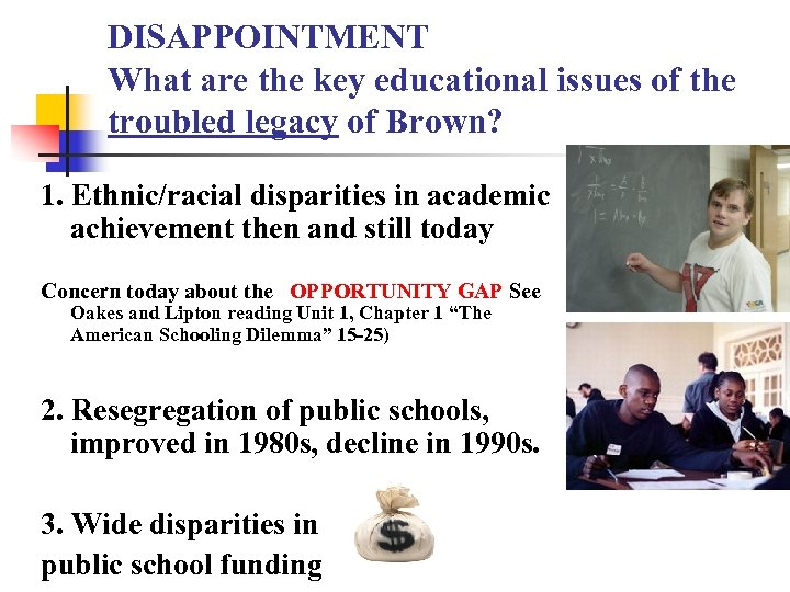 DISAPPOINTMENT What are the key educational issues of the troubled legacy of Brown? 1.