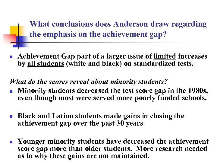 What conclusions does Anderson draw regarding the emphasis on the achievement gap? n Achievement