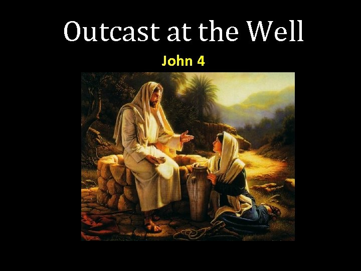 Outcast at the Well John 4
