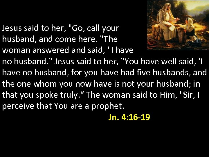 Jesus said to her,