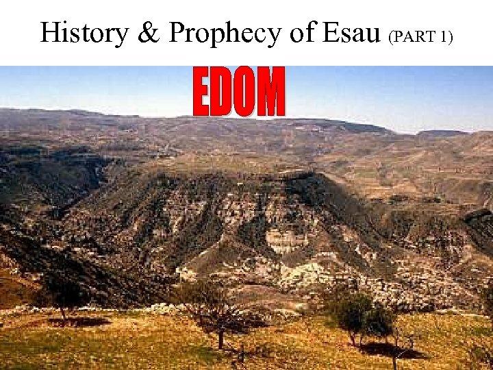 History & Prophecy of Esau (PART 1)