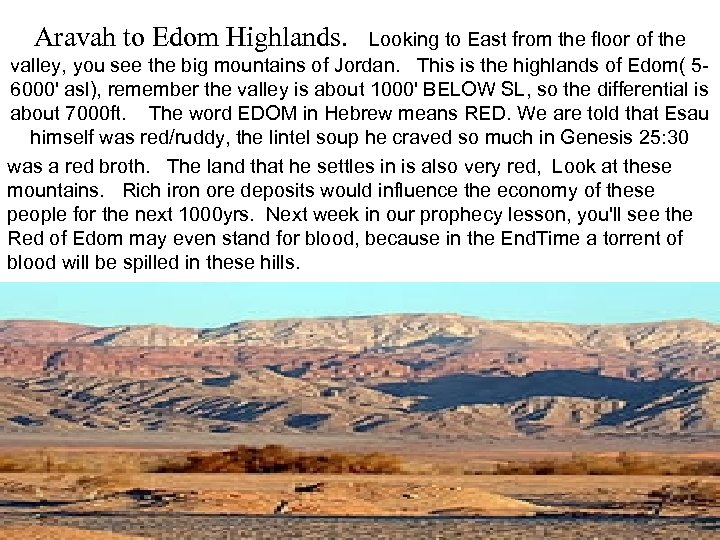 Aravah to Edom Highlands. Looking to East from the floor of the valley, you