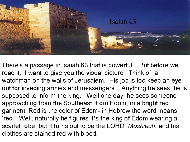 Watchman on the wall Isaiah 63 There's a passage in Isaiah 63 that is