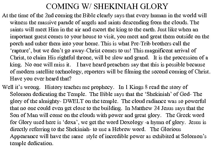 COMING W/ SHEKINIAH GLORY At the time of the 2 nd coming the Bible