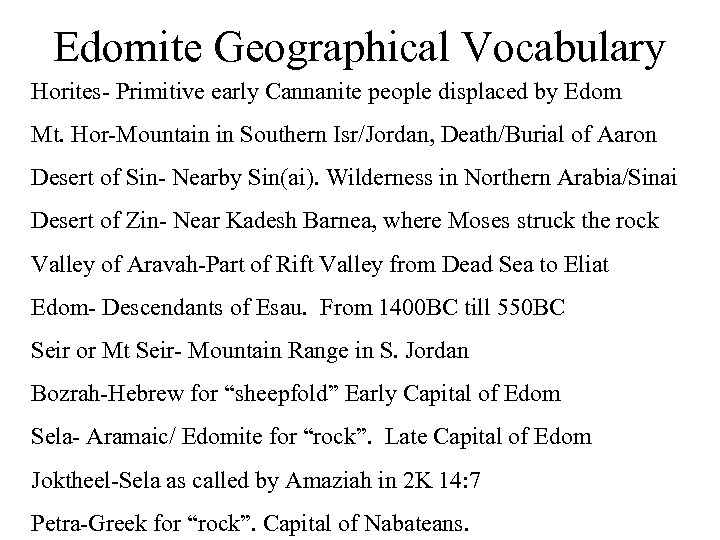 Edomite Geographical Vocabulary Horites- Primitive early Cannanite people displaced by Edom Mt. Hor-Mountain in