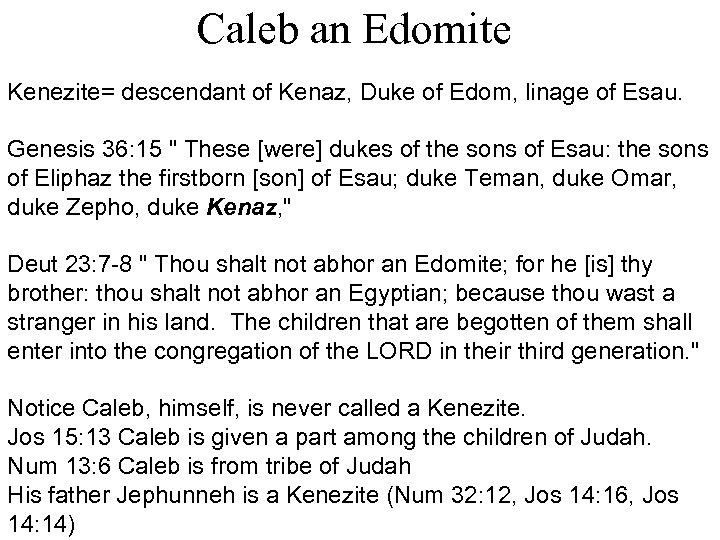 Caleb an Edomite Kenezite= descendant of Kenaz, Duke of Edom, linage of Esau. Genesis