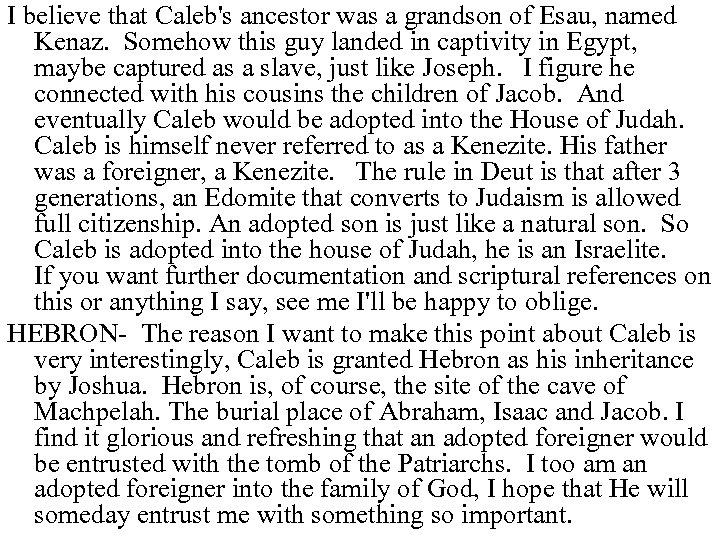 I believe that Caleb's ancestor was a grandson of Esau, named Kenaz. Somehow this