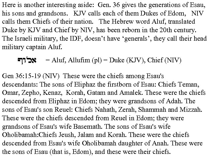 Here is another interesting aside: Gen. 36 gives the generations of Esau, his sons