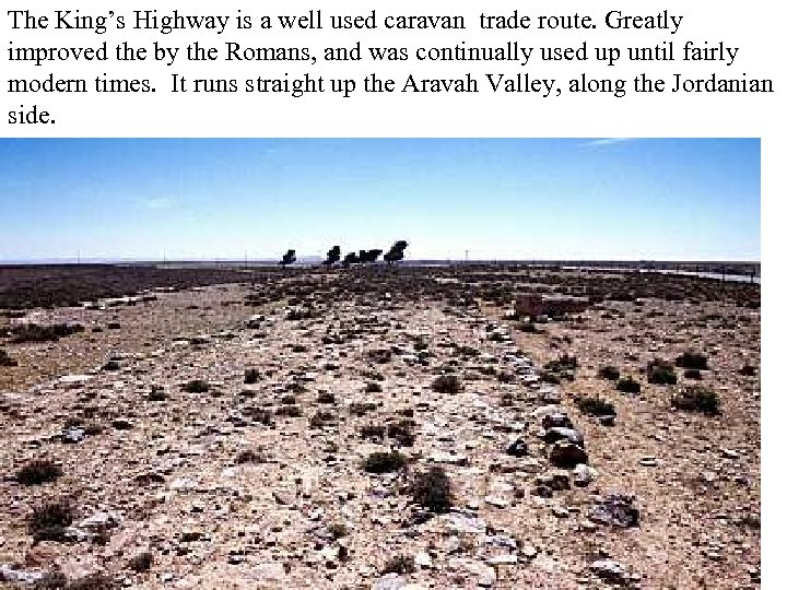 The King's Highway is a well used caravan trade route. Greatly improved the by