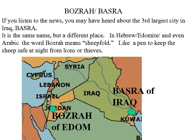 BOZRAH/ BASRA If you listen to the news, you may have heard about