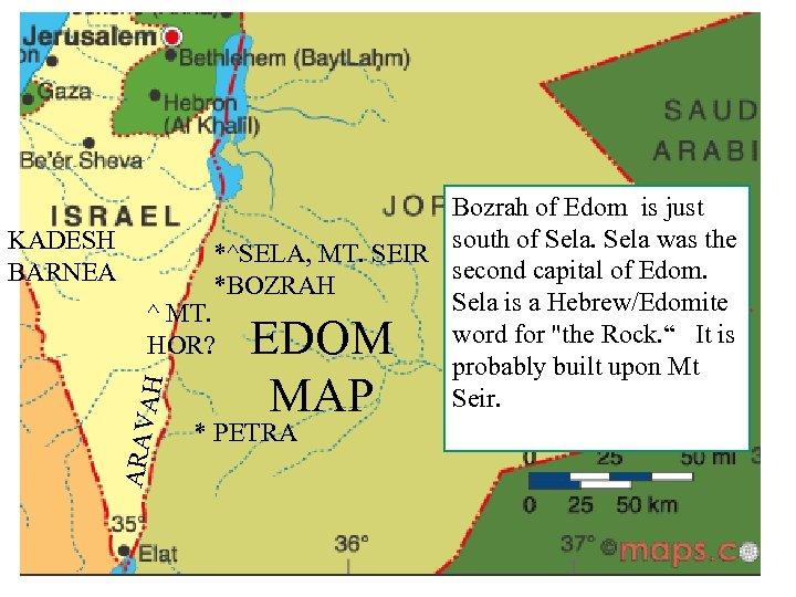 ARAV AH Bozrah of Edom is just south of Sela was the KADESH *^SELA,