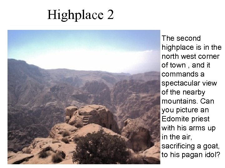 Highplace 2 The second highplace is in the north west corner of town ,