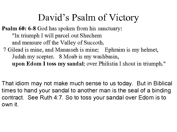 David's Psalm of Victory Psalm 60: 6 -8 God has spoken from his sanctuary: