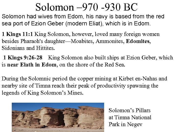 Solomon – 970 -930 BC Solomon had wives from Edom, his navy is based