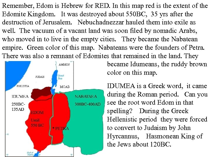 Remember, Edom is Hebrew for RED. In this map red is the extent of