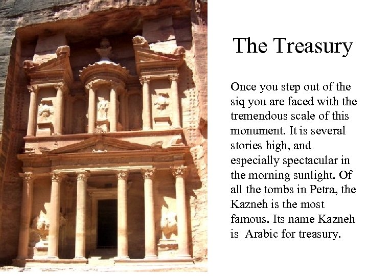 The Treasury Once you step out of the siq you are faced with the