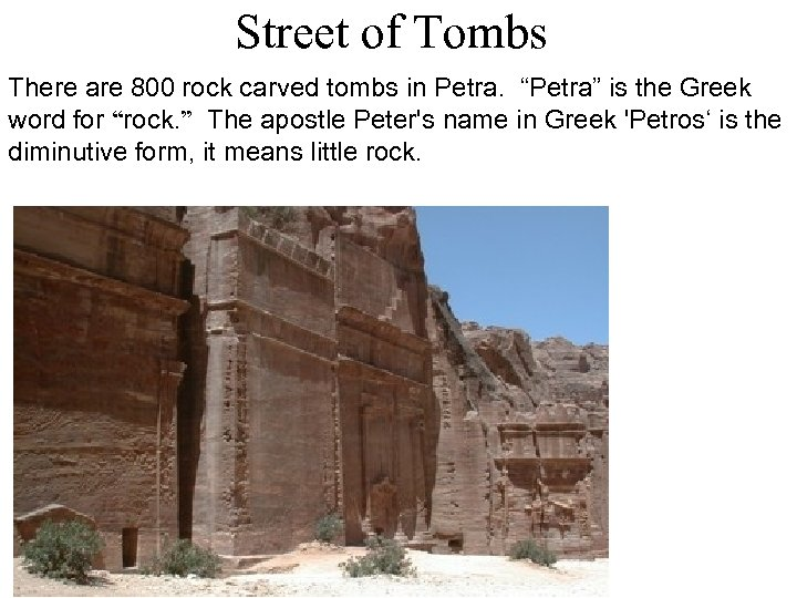 """Street of Tombs There are 800 rock carved tombs in Petra. """"Petra"""" is the"""