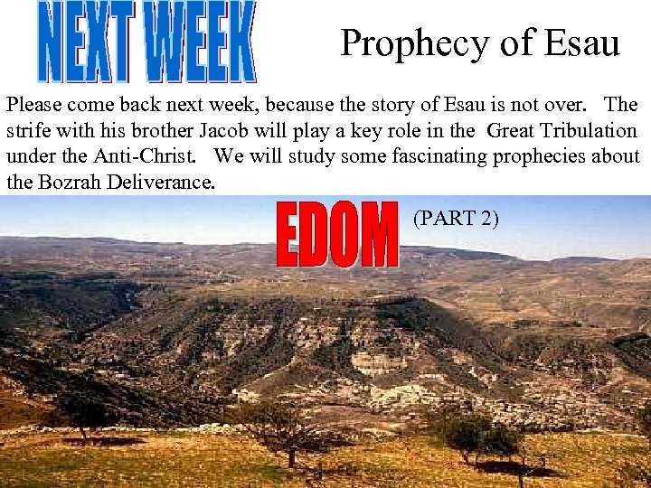 Prophecy of Esau Please come back next week, because the story of Esau is