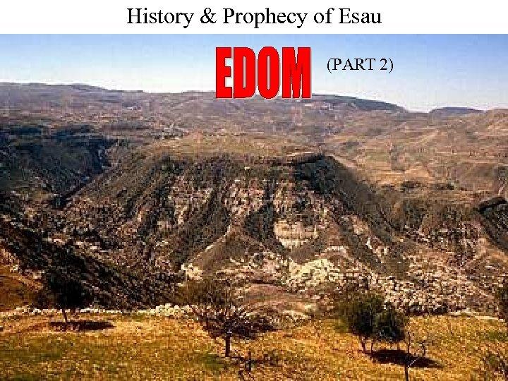 History & Prophecy of Esau (PART 2)