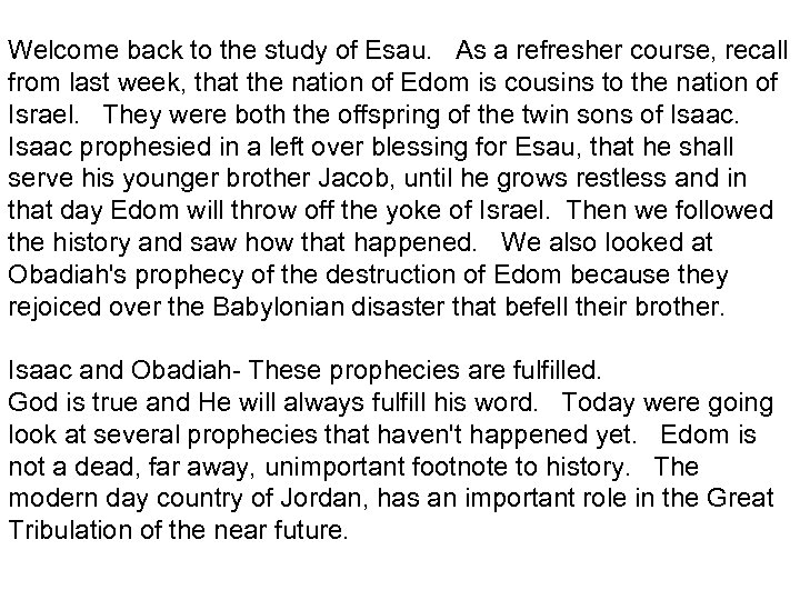 Welcome back to the study of Esau. As a refresher course, recall from last