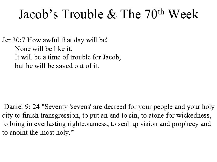 th Week Jacob's Trouble & The 70 Jer 30: 7 How awful that day