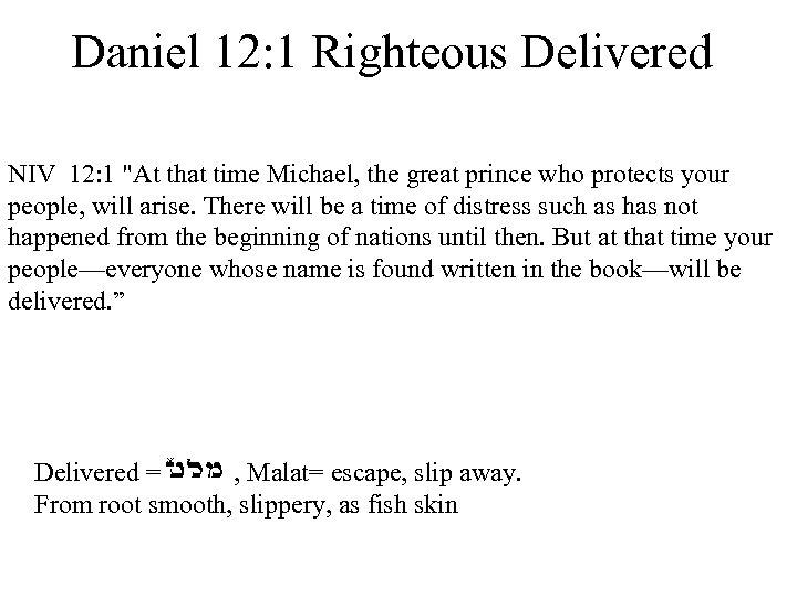 Daniel 12: 1 Righteous Delivered NIV 12: 1