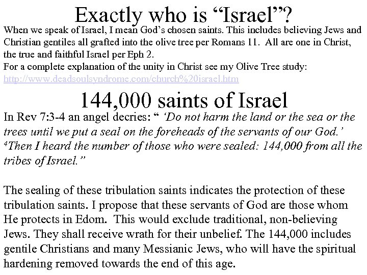 "Exactly who is ""Israel""? When we speak of Israel, I mean God's chosen saints."