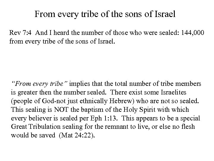 From every tribe of the sons of Israel Rev 7: 4 And I heard