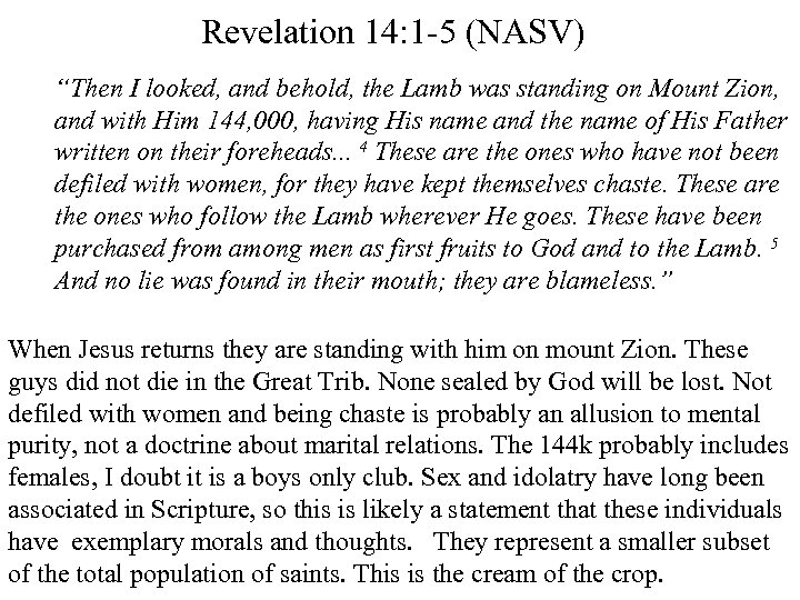 """Revelation 14: 1 -5 (NASV) """"Then I looked, and behold, the Lamb was standing"""