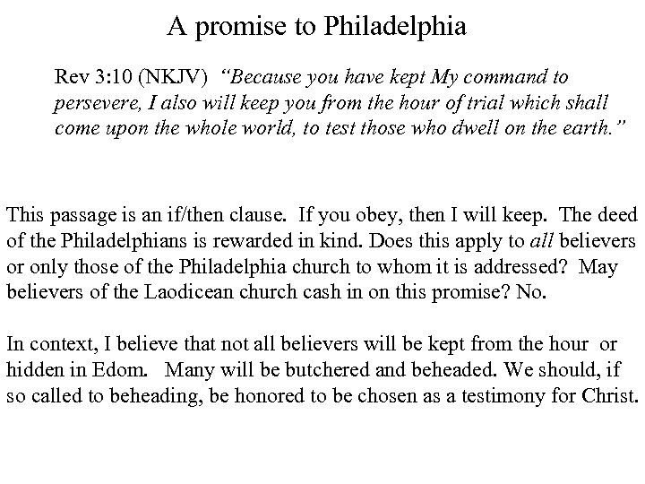 """A promise to Philadelphia Rev 3: 10 (NKJV) """"Because you have kept My command"""