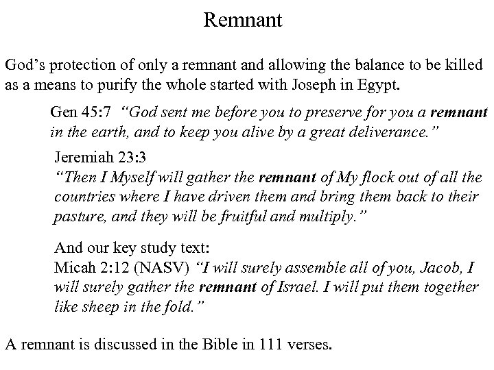 Remnant God's protection of only a remnant and allowing the balance to be killed