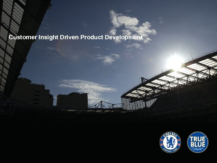 Customer Insight Driven Product Development