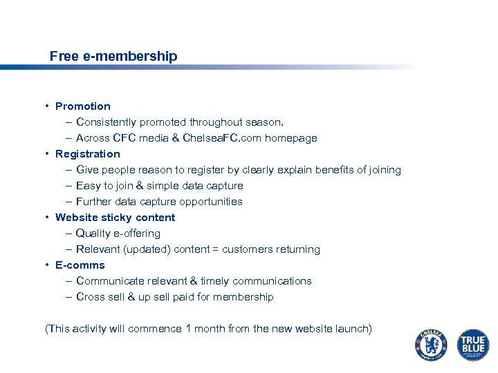Free e-membership • Promotion – Consistently promoted throughout season. – Across CFC media &