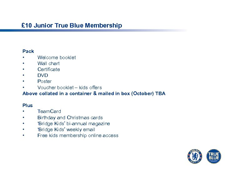 £ 10 Junior True Blue Membership Pack • Welcome booklet • Wall chart •
