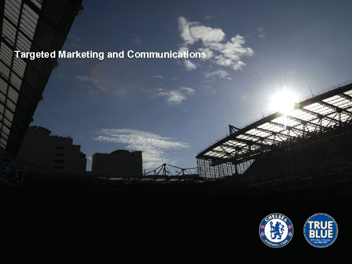 Targeted Marketing and Communications