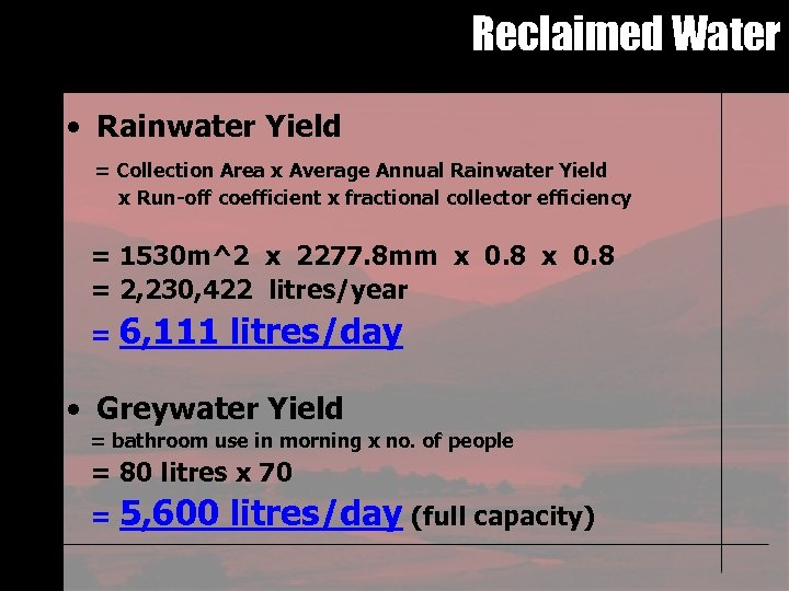 Reclaimed Water • Rainwater Yield = Collection Area x Average Annual Rainwater Yield x
