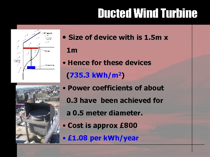 Ducted Wind Turbine • Size of device with is 1. 5 m x 1